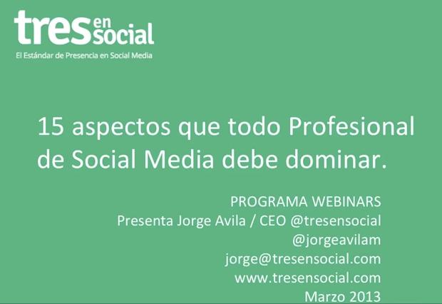 Webinar: Los 15 Aspectos que Todo Profesional del Social Media debe dominar