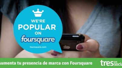 Aumenta tu presencia de marca con @Foursquare #HazMarca