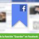 Cómo sacar provecho de la función Guardar en Facebook