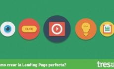 ¿Cómo crear la Landing Page perfecta?