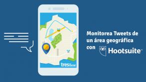 Monitorea Tweets de un área geográfica con @Hootsuite