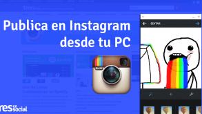 Publica en Instagram desde tu PC con Chrome