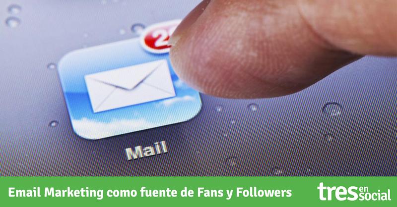 Email Marketing como fuente de Fans y Followers.