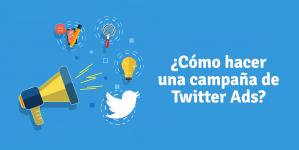 Cómo hacer una campaña de Twitter Ads